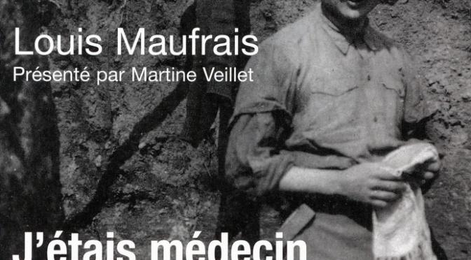 1003/2 mai 1917: médecin dans les tranchées jusqu'au 14 juillet 1919 Louis Maufrais est passé à Reims