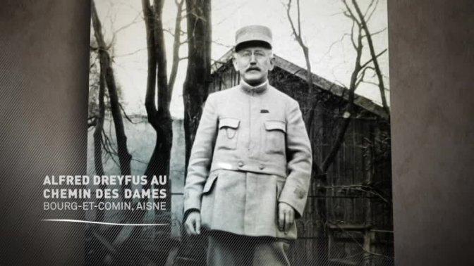 (vidéo)Alfred Dreyfus au chemin des dames