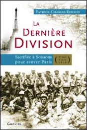 Livre: La dernière division – Sacrifiée à  Soissons pour sauver Paris – 27 mai au 5 juin 1918